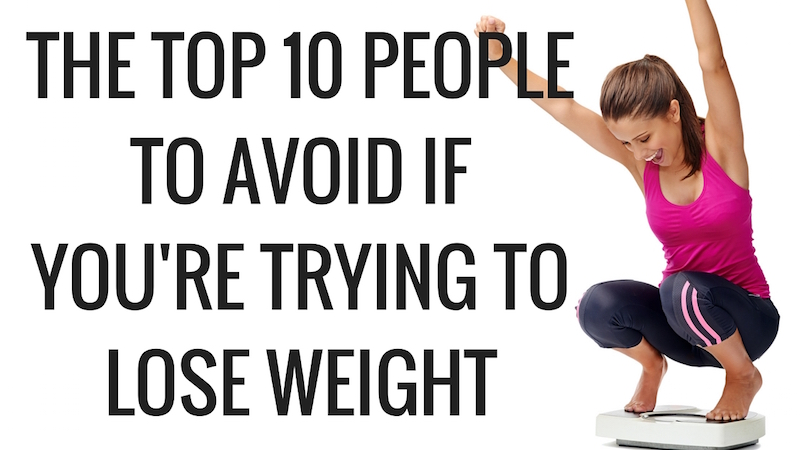 The Top 10 People to Avoid if You're Trying to Lose Weight - Christina Carlyle