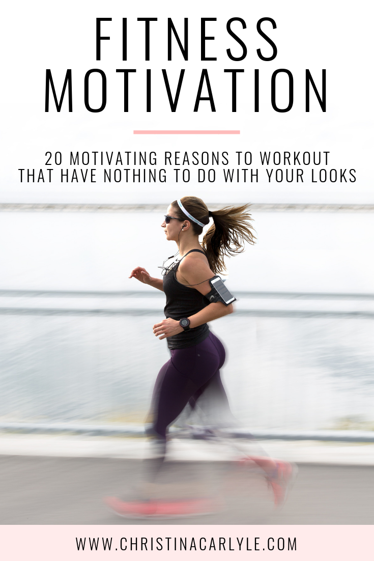 Fitness Motivation that makes you want to workout (that has nothing to do with the way you look) https://christinacarlyle.com/fitness-motivation-to-workout