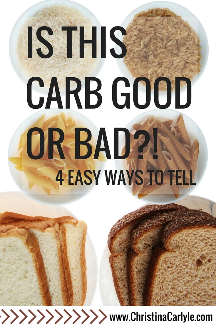 How to tell if a Carb is Good or Bad for You