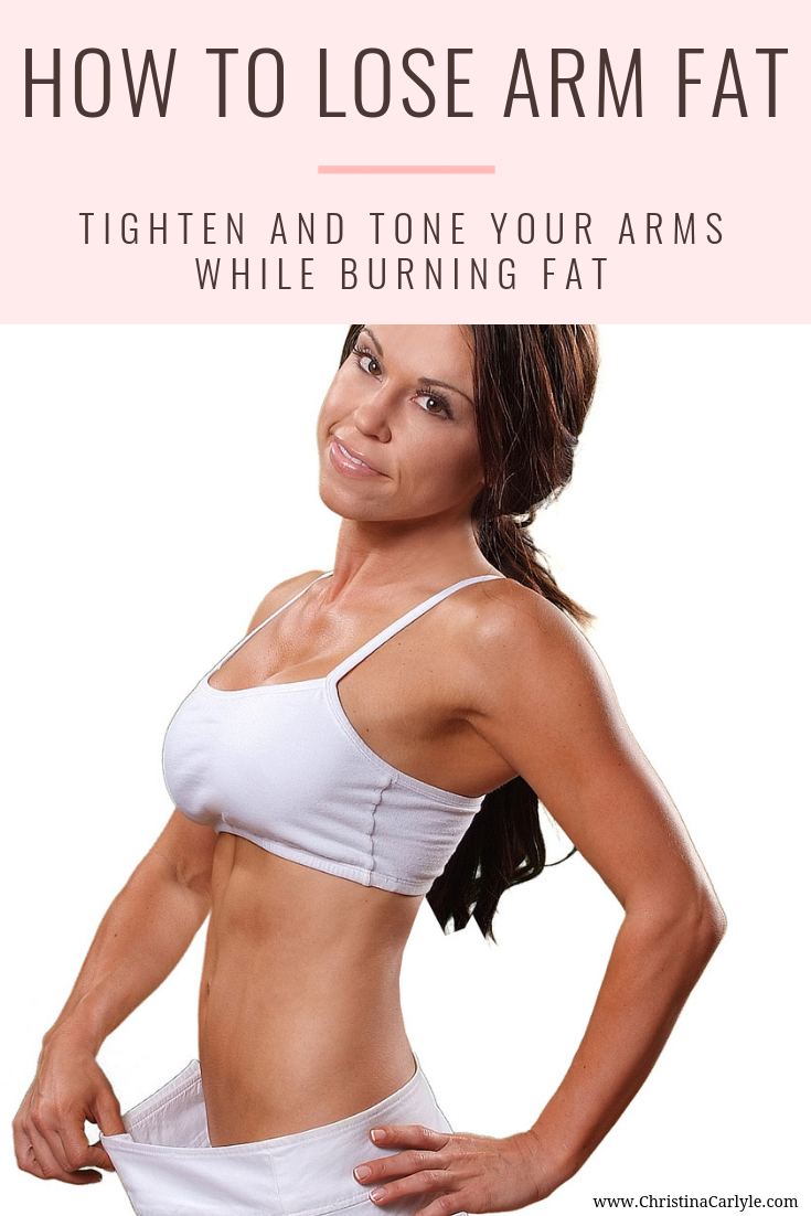 Discover How to Lose Arm Fat and Get a Workout for Arm Fat.  This post is perfect for Women wanting to burn fat and get tight, toned arms.  https://christinacarlyle.com/how-to-lose-arm-fat/