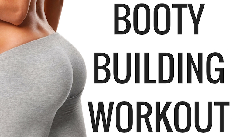 The Best Booty Building Butt Exercises for Women
