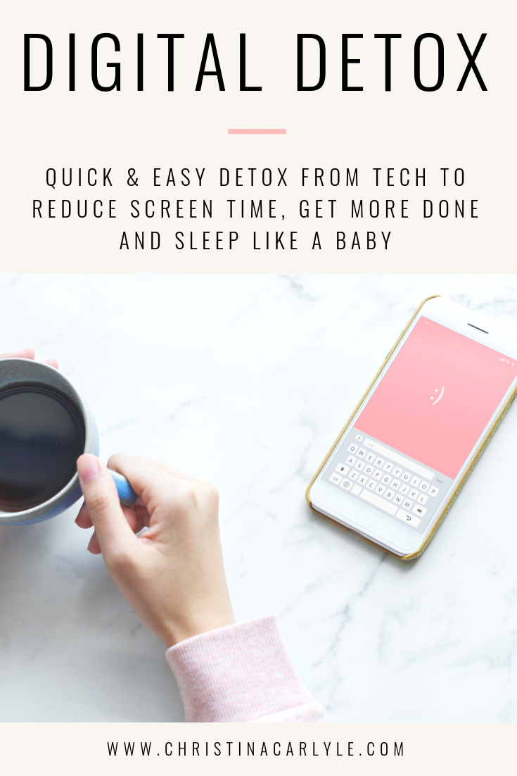 Digital Detox to reduce screen time to get more done and get better sleep https://christinacarlyle.com/digital-detox-to-reduce-screen-time/